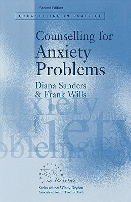 Counselling for Anxiety Problems (Therapy in Practice), Sanders, Diana J; Wills, Frank