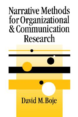 Image for BOJE: NARRATIVE METHODS FOR ORGANIZATIONAL (P) & COMMUNICA-TION RESEARCH (SAGE series in Management Research)