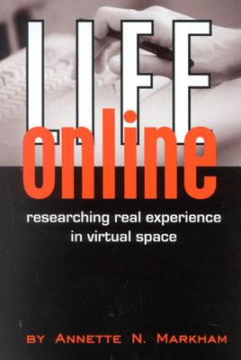 Image for Life Online: Researching Real Experience in Virtual Space (Ethnographic Alternatives)