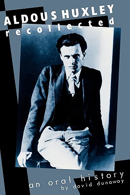 Image for Aldous Huxley Recollected: An Oral History