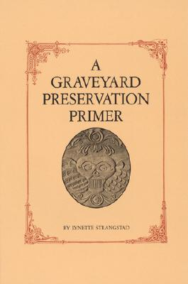 Image for A Graveyard Preservation Primer (American Association for State and Local History)