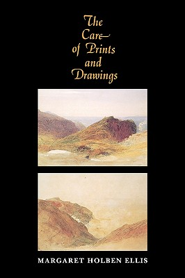 The Care of Prints and Drawings (American Association for State and Local History), Ellis, Margaret Holben