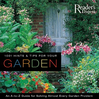 Image for 1001 Hints & Tips for Your Garden: An A-to-Z Guide for Solving Almost Every Garden Problem