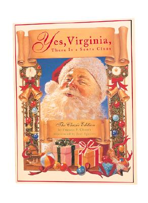 Image for Yes, Virginia, There Is A Santa Claus: The Classic Edition