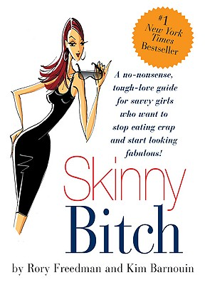 "Skinny Bitch, ""Freedman, Rory, Barnouin, Kim"""