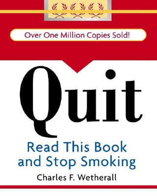 Quit: Read This Book and Stop Smoking (Running Press Miniature Editions (Hardcover)), Wetherall, Charles