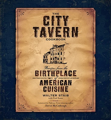 Image for The City Tavern Cookbook: Recipes from the Birthplace of American Cuisine