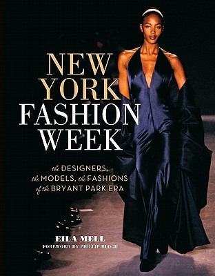 Image for New York Fashion Week: The Designers, the Models, the Fashions of the Bryant Park Era