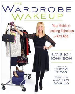 Image for Wardrobe Wakeup: Your Guide to Looking Fabulous at Any Age