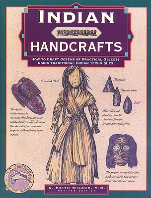 Image for Indian Handcrafts, rev.: How to Craft Dozens of Practical Objects Using Traditional Indian Techniques (Illustrated Living History Series)