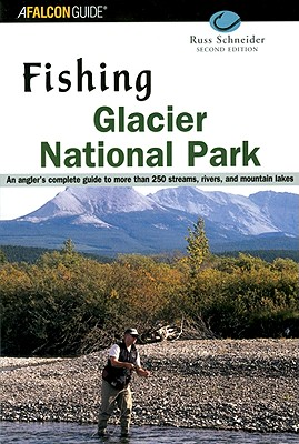 Fishing Glacier National Park (Fishing Series), Schneider, Russ