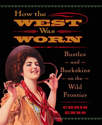 How the West Was Worn, Chris Enss