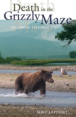"Death in the Grizzly Maze: The Timothy Treadwell Story, ""Lapinski, Mike"""
