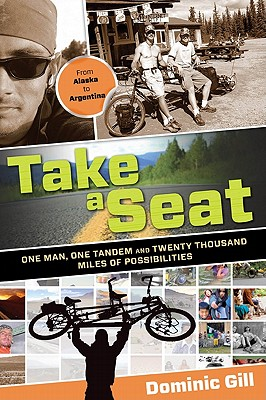 Image for Take a Seat: One Man, One Tandem And Twenty Thousand Miles Of Possibilities