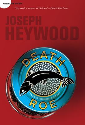 Death Roe: A Woods Cop Mystery, Heywood, Joseph