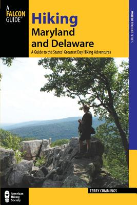Hiking Maryland and Delaware: A Guide To The States' Greatest Day Hiking Adventures (State Hiking Guides Series), Cummings, Terry
