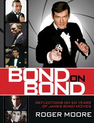 Image for Bond On Bond: Reflections On 50 Years Of James Bond Movies