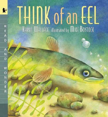 Think of an Eel (Read and Wonder), Wallace, Karen