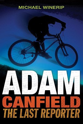 Image for Adam Canfield: The Last Reporter (Adam Canfield of the Slash)