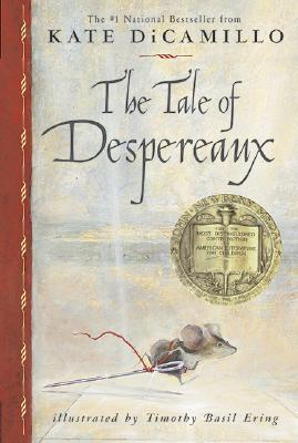 Image for The Tale of Despereaux: Being the Story of a Mouse, a Princess, Some Soup and a Spool of Thread - Newbery award