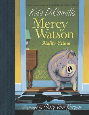 Image for MERCY WATSON FIGHTS CRIME (MERCY WATSON #3)