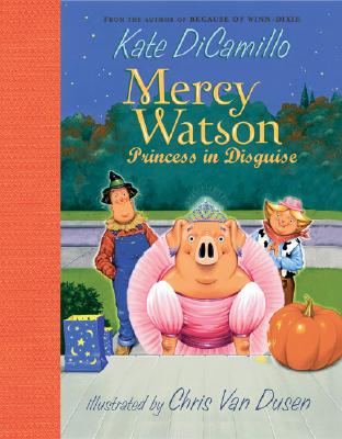 Image for MERCY WATSON : PRINCESS IN DISGUISE (MERCY WATSON #4)