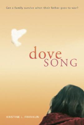 DOVE SONG, KRISTINE L FRANKLIN