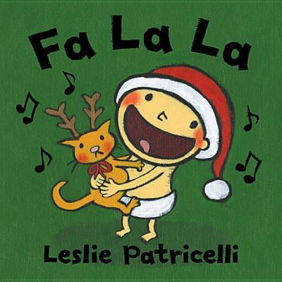 "Fa La La (Leslie Patricelli board books), ""Patricelli, Leslie"""