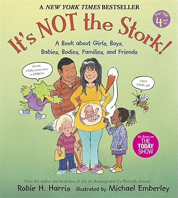 Image for It's Not the Stork!: A Book About Girls, Boys, Babies, Bodies, Families and Friends (The Family Library)