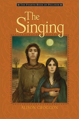 "The Singing: The Fourth Book of Pellinor (Pellinor Series), ""Croggon, Alison"""