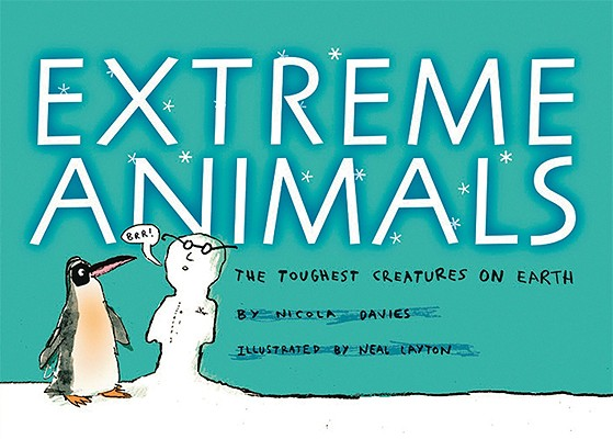 """Extreme Animals: The Toughest Creatures on Earth (Animal Science), """"Davies, Nicola"""""""