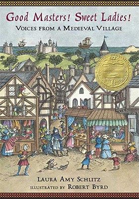 Image for Good Masters! Sweet Ladies! Voices from a Medieval Village (Newbery)