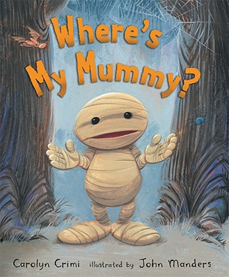 "Where's My Mummy?, ""Crimi, Carolyn"""