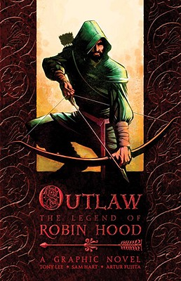 Image for OUTLAW: THE LEGEND OF ROBIN HOOD: A GRAPHIC NOVEL