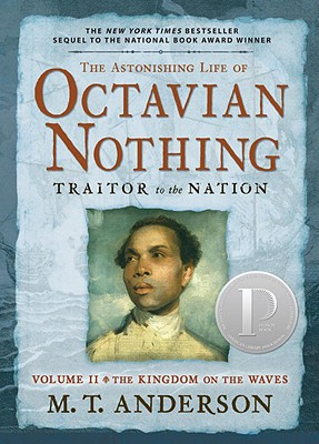 Image for OCTAVIAN NOTHING: TRAITOR TO THE NATION VOLUME II THE KINGDOM ON THE WAVES