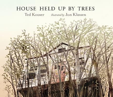 House Held Up by Trees, Ted Kooser