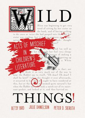 Image for Wild Things! Acts of Mischief in Children's Literature