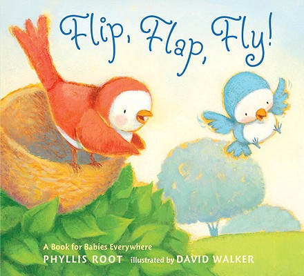 """Flip, Flap, Fly!: A Book for Babies Everywhere"", ""Root, Phyllis"""