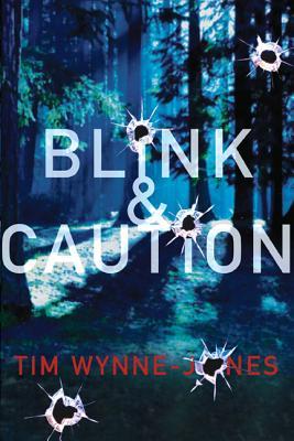 Blink & Caution, Wynne-Jones, Tim