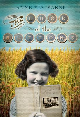 """The Luck of the Buttons, """"Ylvisaker, Anne"""""""