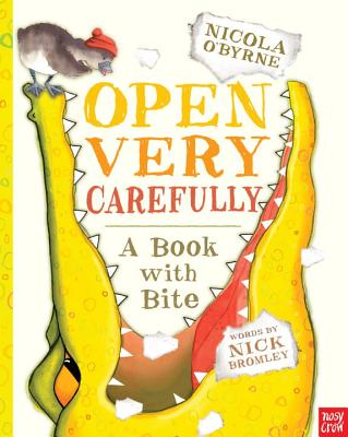 """Open Very Carefully: A Book with Bite, """"Bromley, Nick"""""""