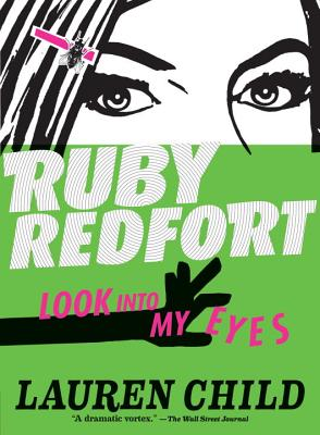 "Ruby Redfort Look Into My Eyes (Book #1), ""Child, Lauren"""