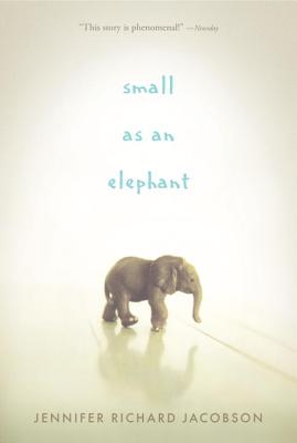 "Small as an Elephant, ""Jacobson, Jennifer Richard"""