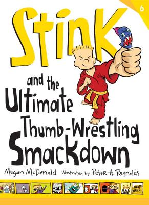 STINK AND THE ULTIMATE THUMB-WRESTLING SMACKDOWN, McDonald, Megan