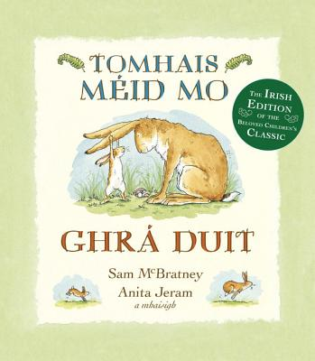 "Tomhais M?id Mo Ghr� Duit (Guess How Much I Love You in Irish) (Irish Edition), ""McBratney, Sam"""