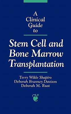 Image for A Clinical Guide to Stem Cell and Bone Marrow Transplantation (The Jones and Bartlett Series in Oncology)