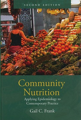 Image for Community Nutrition: Applying Epidemiology to Contemporary Practice
