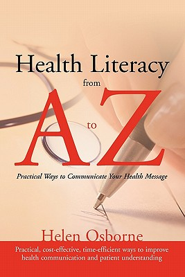 Health Literacy From A To Z: Practical Ways To Communicate Your Health Message, Osborne, Helen
