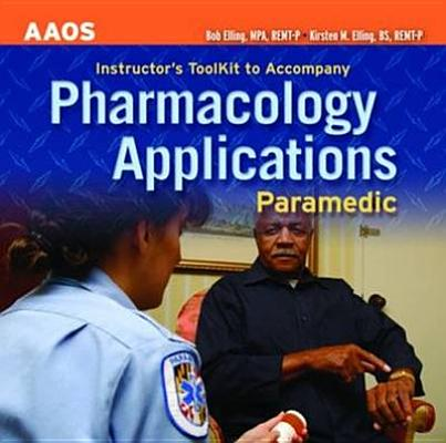 AAOS Instructor's ToolKit CD-ROM to Accompany Paramedic Pharmacology Applications, American Academy of Orthopaedic Surgeons; Bob Elling; Kirsten M. Elling