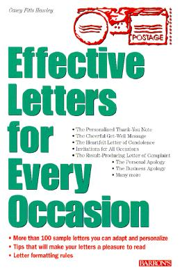 Image for Effective Letters for Every Occasion: 100 Sample Personal Letters to Inspire Your Own Correspondence Needs